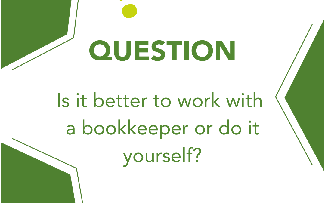 Is it better to work with a bookkeeper or do it yourself?
